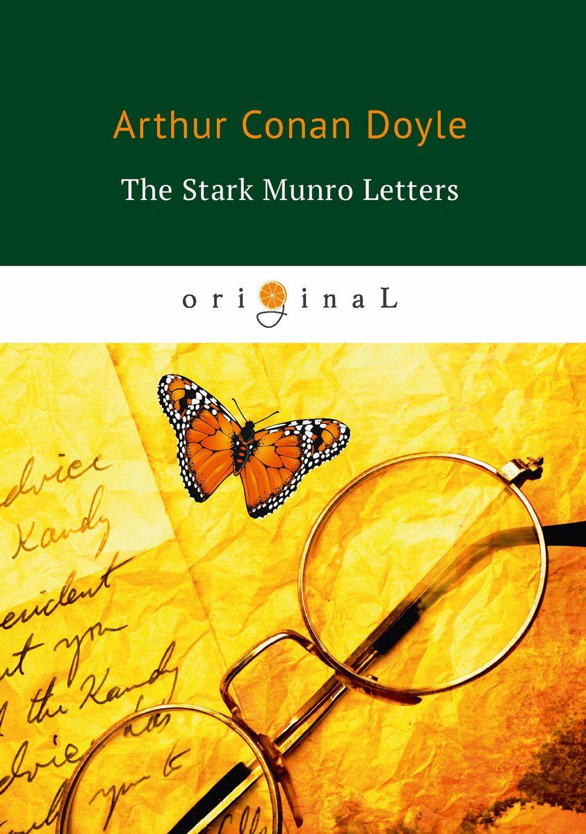 Arthur Conan Doyle The Stark Munro Letters munro neil bud a novel