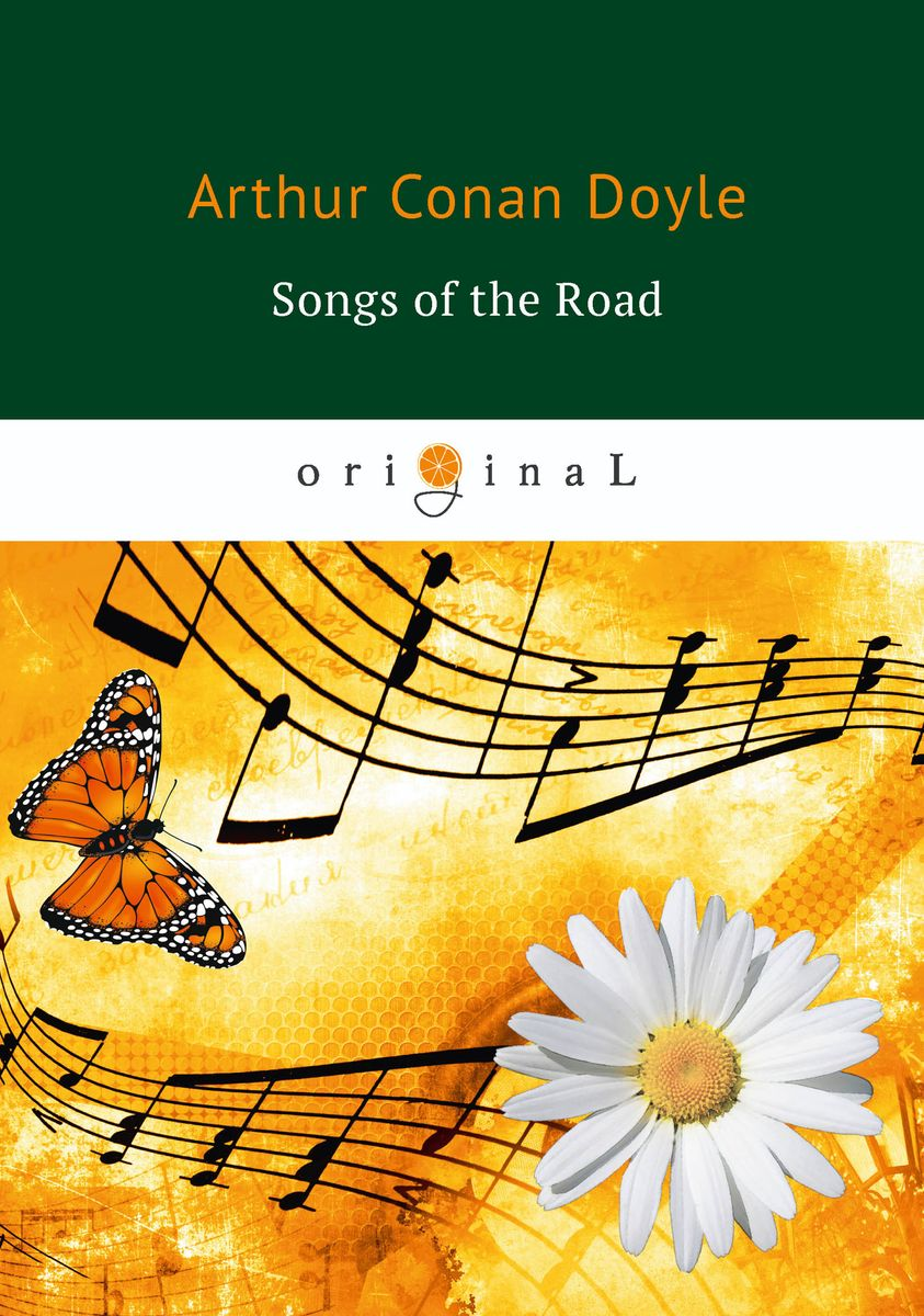 Arthur Conan Doyle Songs of the Road conan doyle a songs of the road a poems