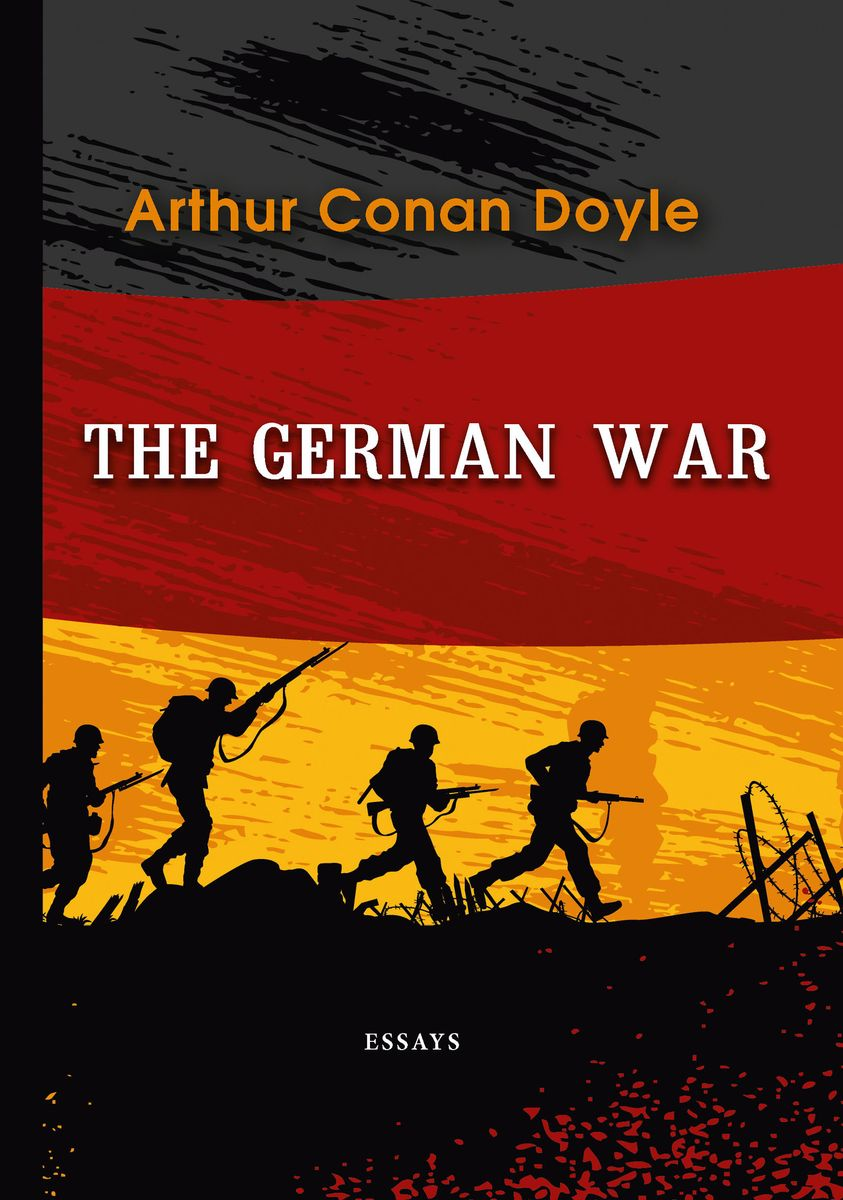 Arthur Conan Doyle The German War цена и фото
