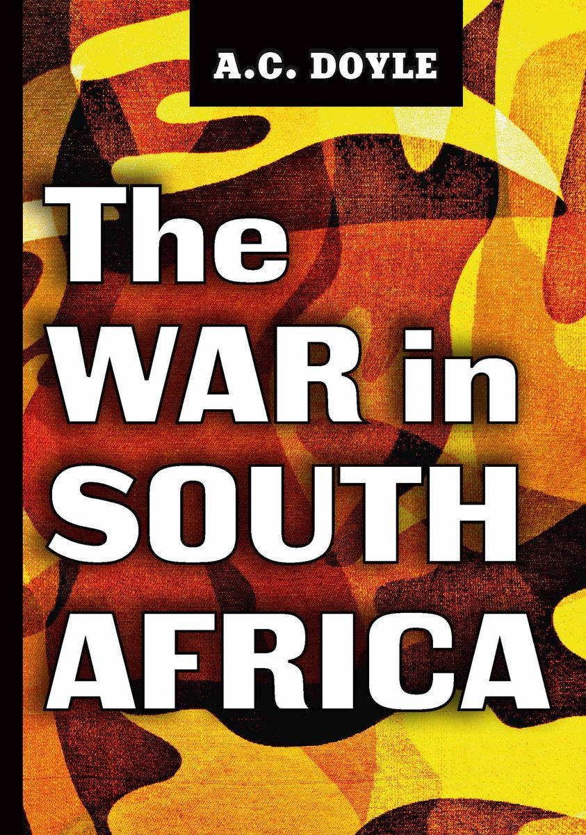 A. C. Doyle The War in South Africa a c doyle great britain and the next war