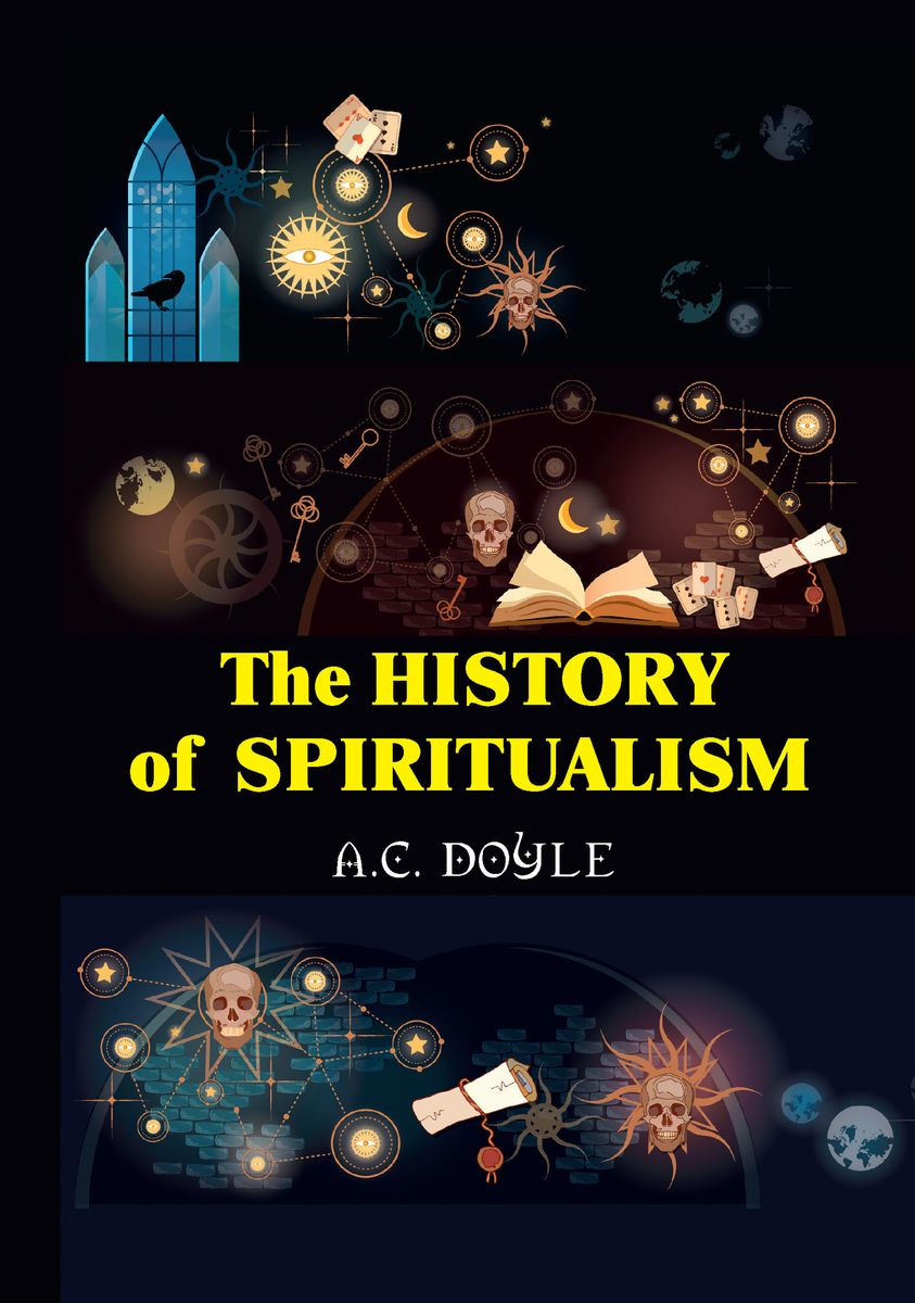 A. C. Doyle The History of the Spiritualism a c doyle the history of the spiritualism