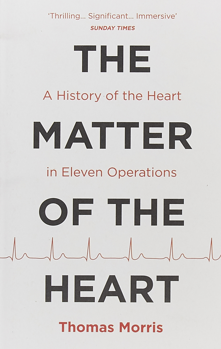 The Matter of the Heart: A History of the Heart in Eleven Operations босоножки the heart has heart alone bell xydzymr722 2015