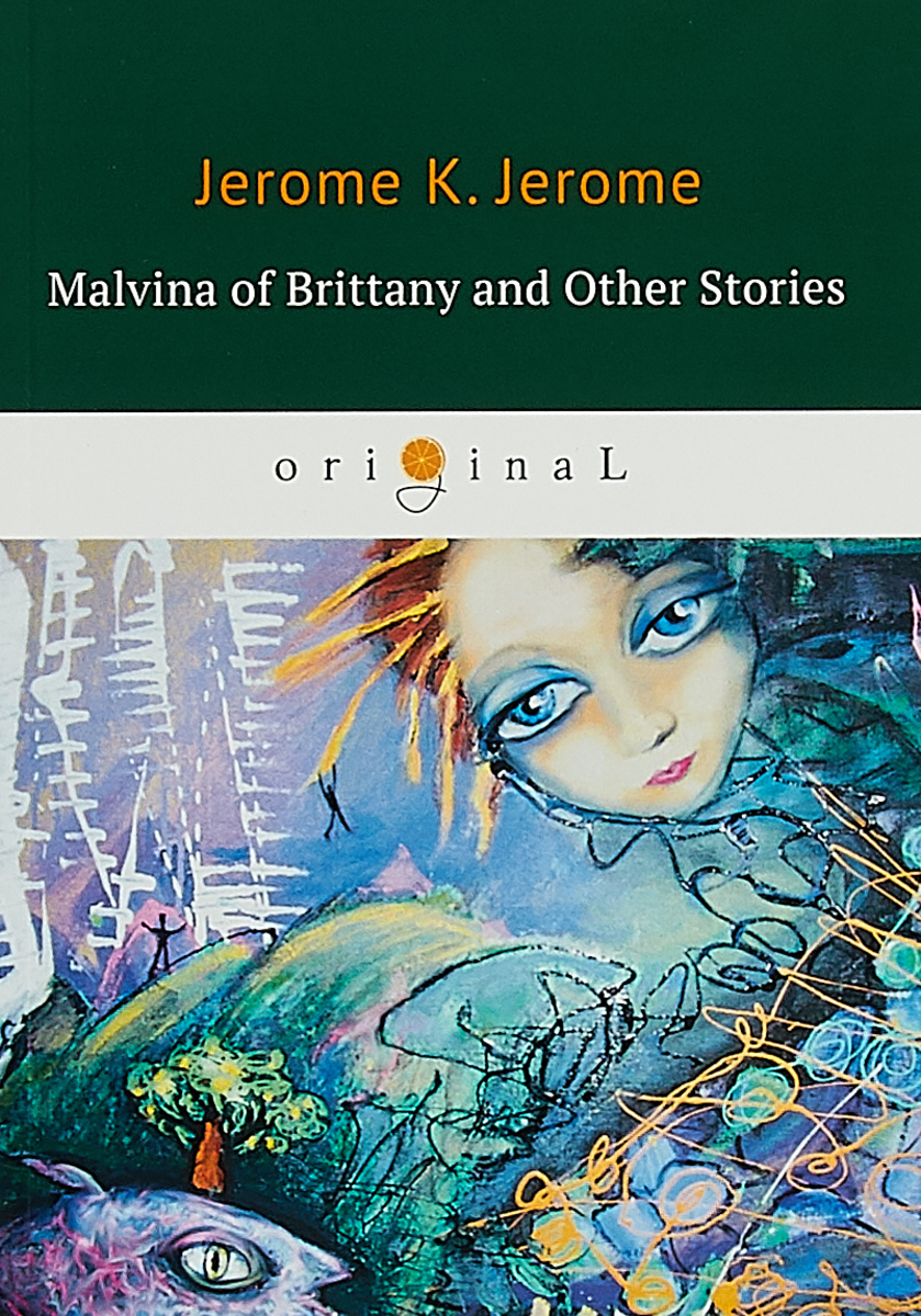 Jerome K. Jerome Malvina of Brittany and Other Stories the review of contemporary fiction – jose donoso jerome charyn 12–2