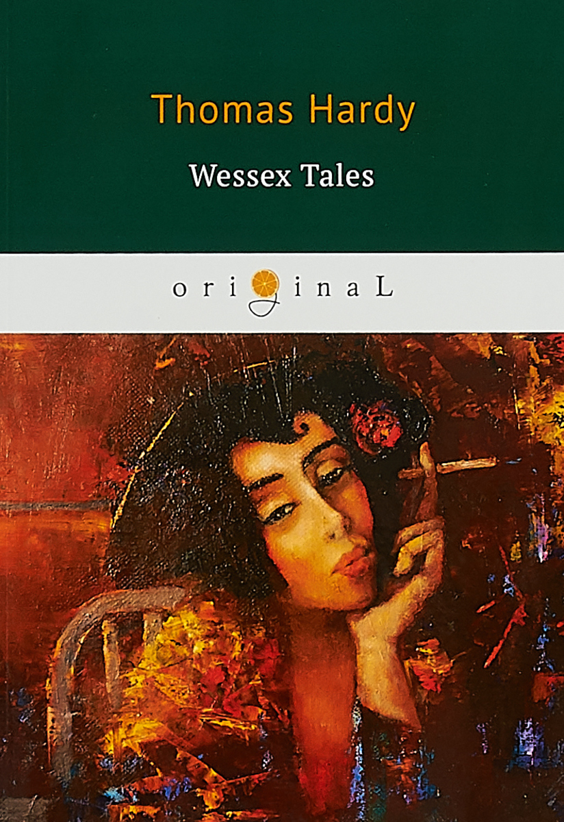 Thomas Hardy Wessex Tales seven tales of sex and death