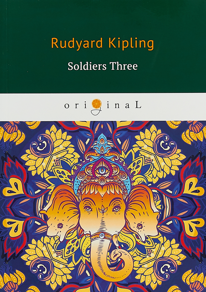 Rudyard Kipling Soldiers Three graham margaret collier stories of the foot hills