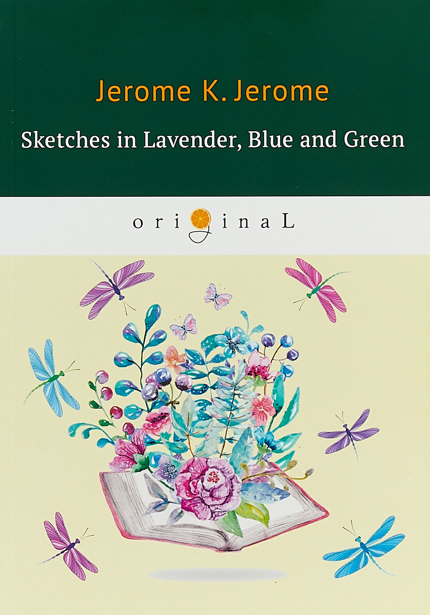 Jerome K. Jerome Sketches in Lavender, Blue and Green the financier