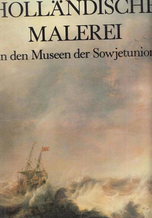 Hollandishe Malerei in den Museen der Sowjetunion/Голландская живопись в музеях Советского Союза