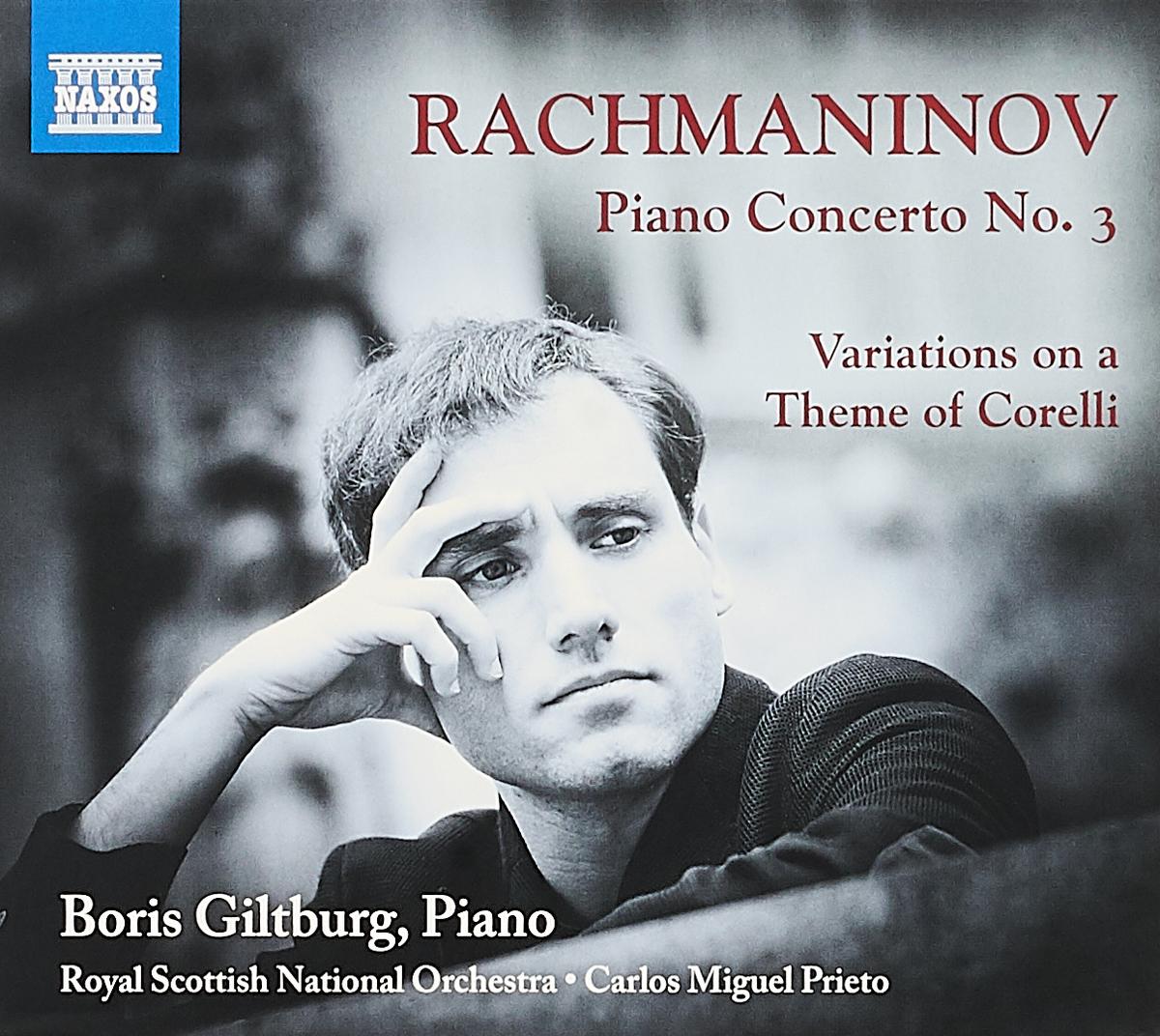 Boris Giltburg,Royal Scottish National Orchestra Boris Giltburg. Rachmaninoff: Piano Concerto No. 3, Variations on a Theme of Corelli, Op. 42 r kearns variation on a theme by corelli