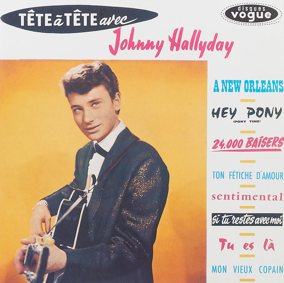 Джонни Холлидей Johny Hallyday. Tete a Tete Avec (LP) джонни холлидей johnny hallyday born rocker tour concert au theatre de paris 2 lp