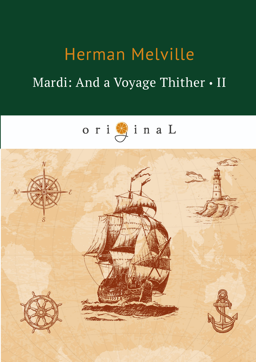 лучшая цена Herman Melville Mardi: And a Voyage Thither II