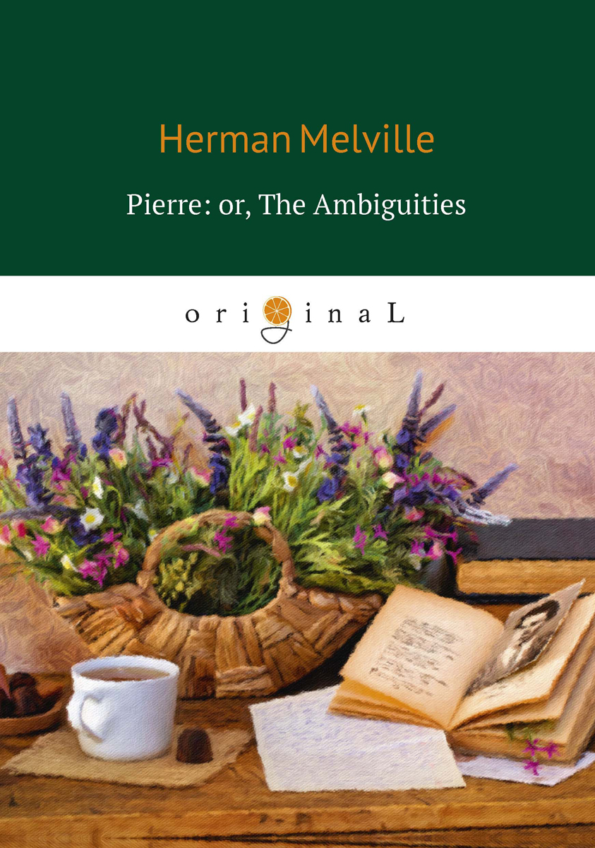 Herman Melville Pierre: or, The Ambiguities webster frank v the newsboy partners or who was dick box