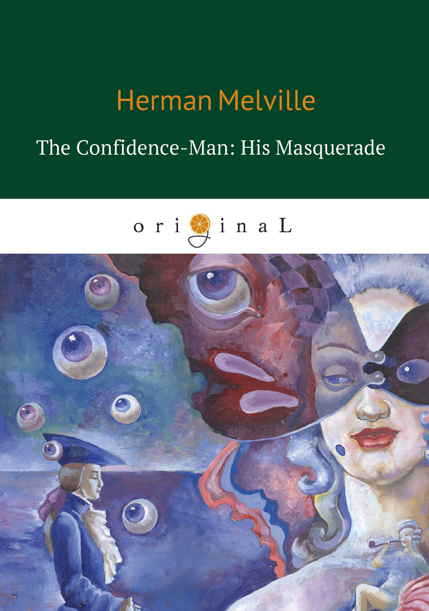 Herman Melville The Confidence-Man: His Masquerade