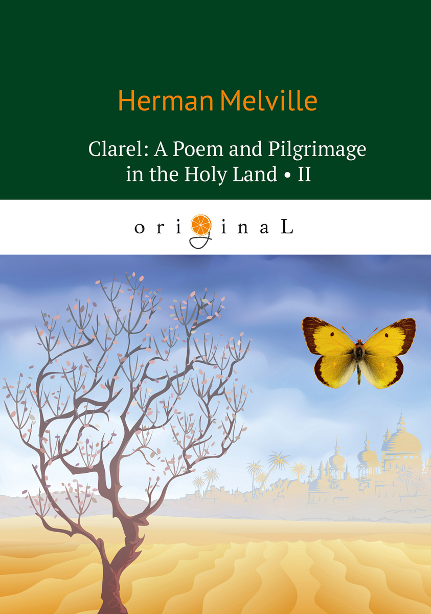 лучшая цена Herman Melville Clarel: A Poem and Pilgrimage in the Holy Land II