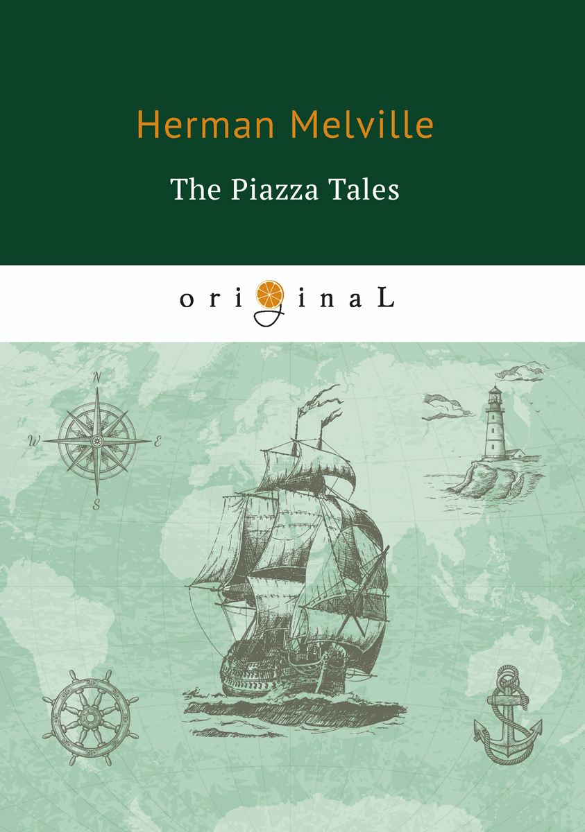Herman Melville The Piazza Tales herman melville moby dick or the whale