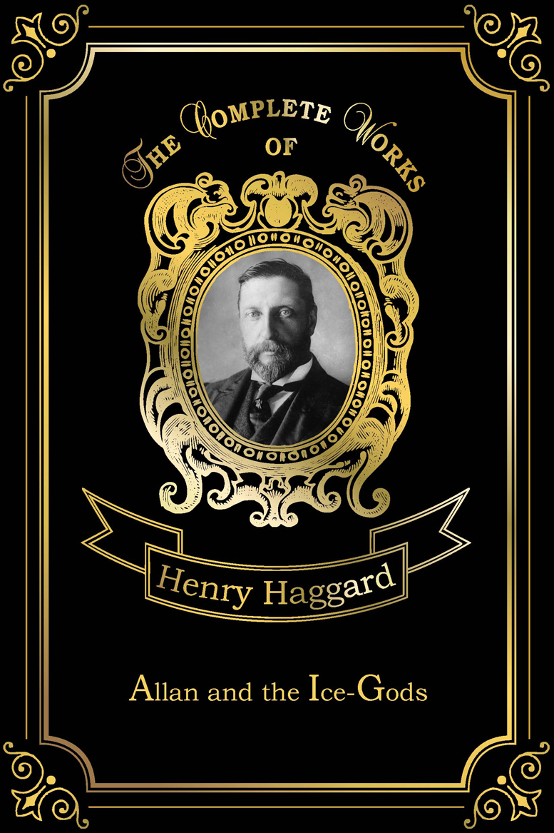 Henry Haggard Allan and the Ice-Gods t p chipp the banks of allan water