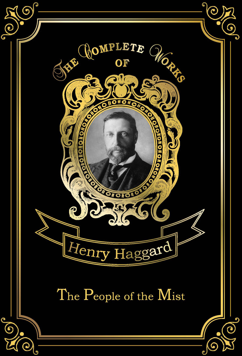Haggard H.R. The People of the Mist