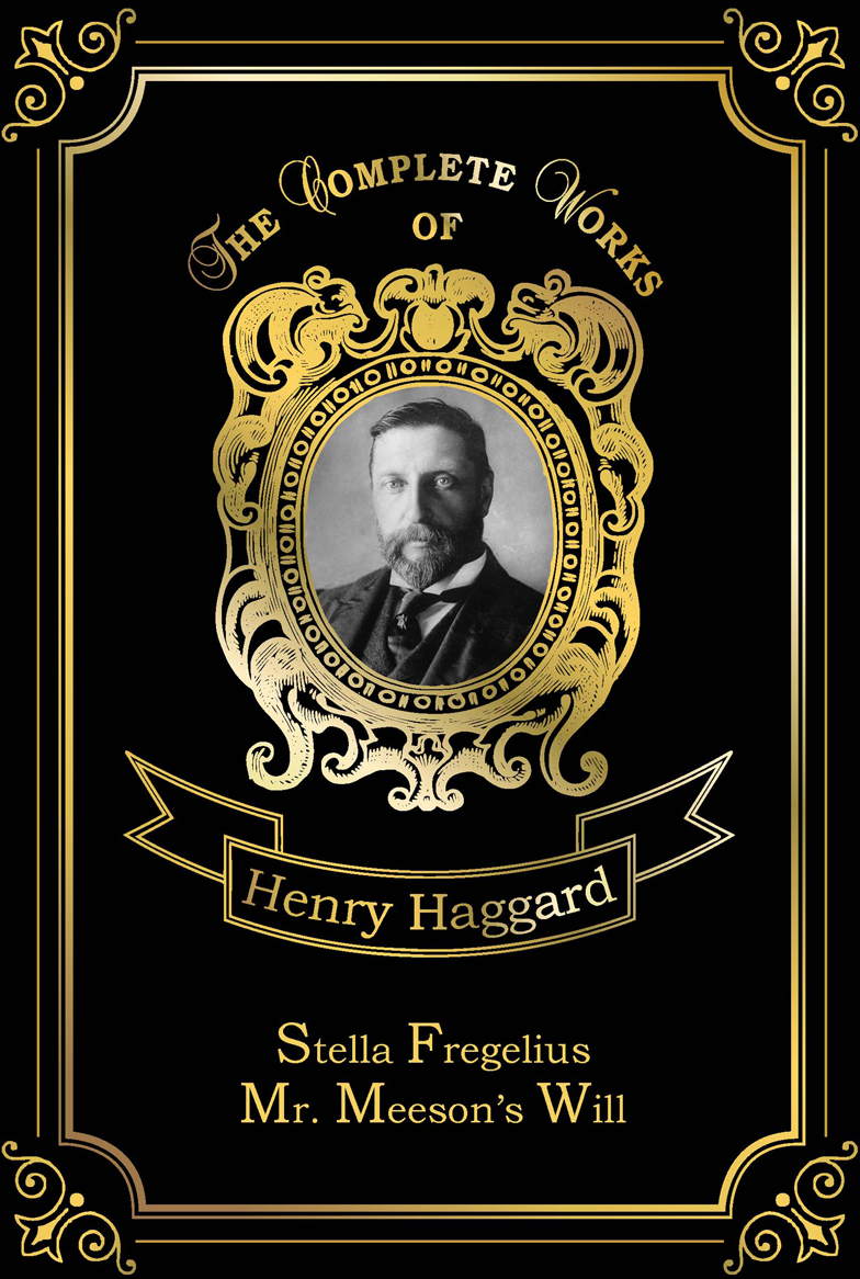 Haggard H.R. Stella Fregelius & Mr. Meeson's Will mr monk and the new lieutenan
