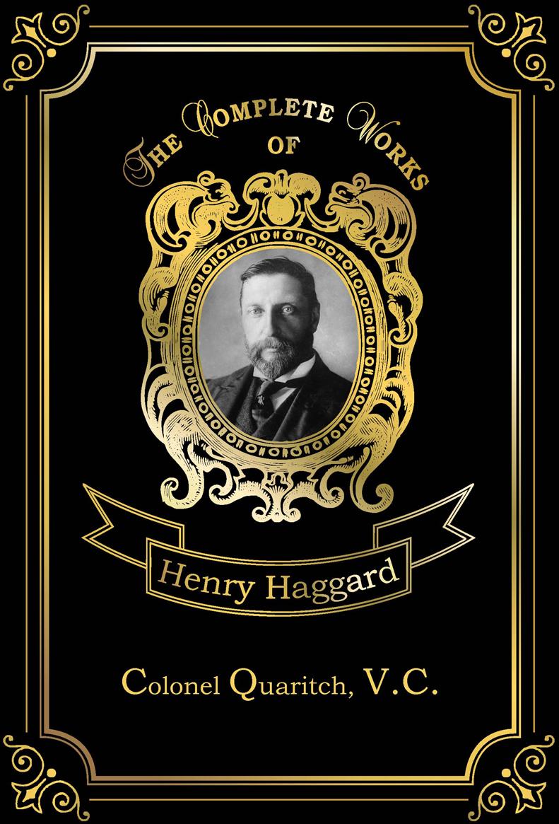 Henry Haggard Colonel Quaritch, V.C. haggard henry rider colonel quaritch v c