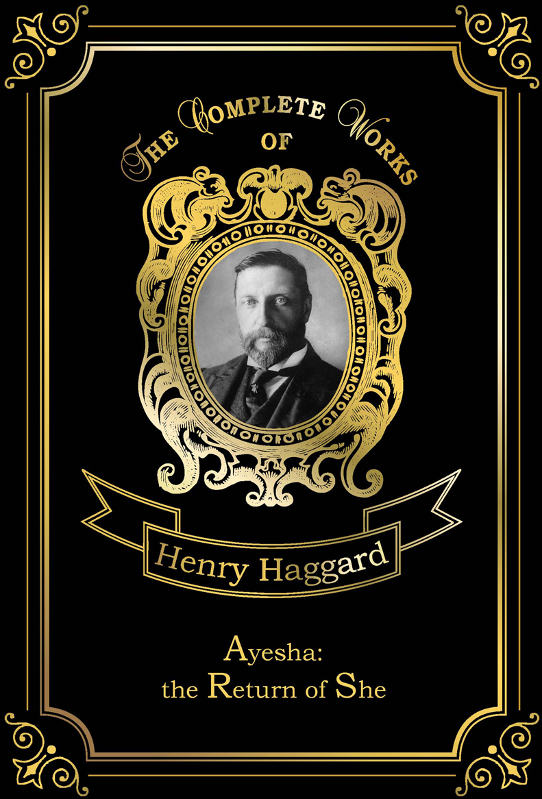 Henry Haggard Ayesha: The Return of She