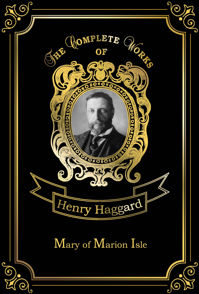 Haggard H.R. Mary of Marion Isle andrew grey an isolated range