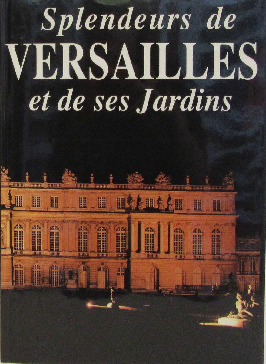 Suzanne Madon, Aude Gros de Beler Splendeurs de Versailles et de ses jardins