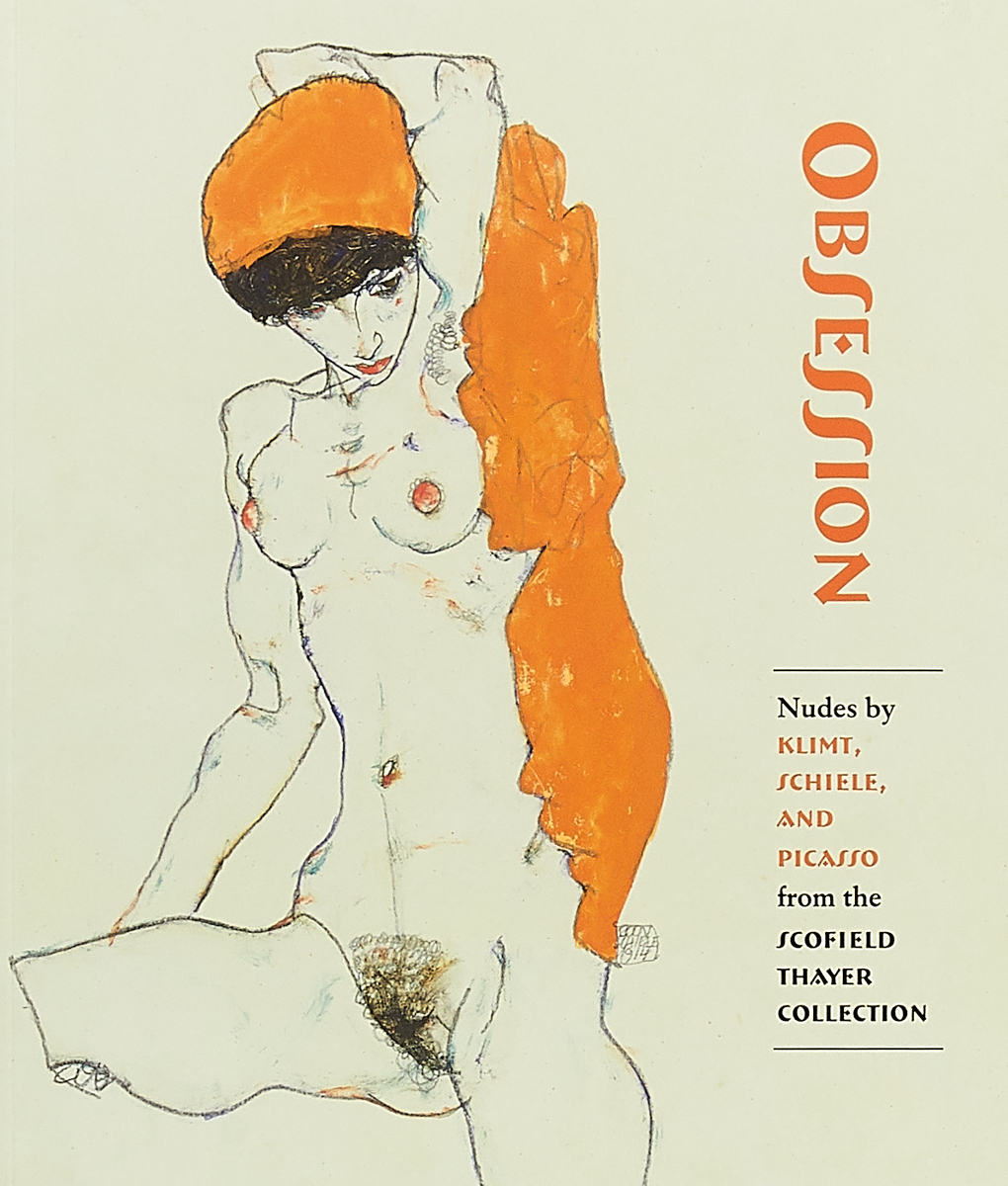Obsession: Nudes by Klimt, Schiele, and Picasso from the Scofield Thayer Collection schiele