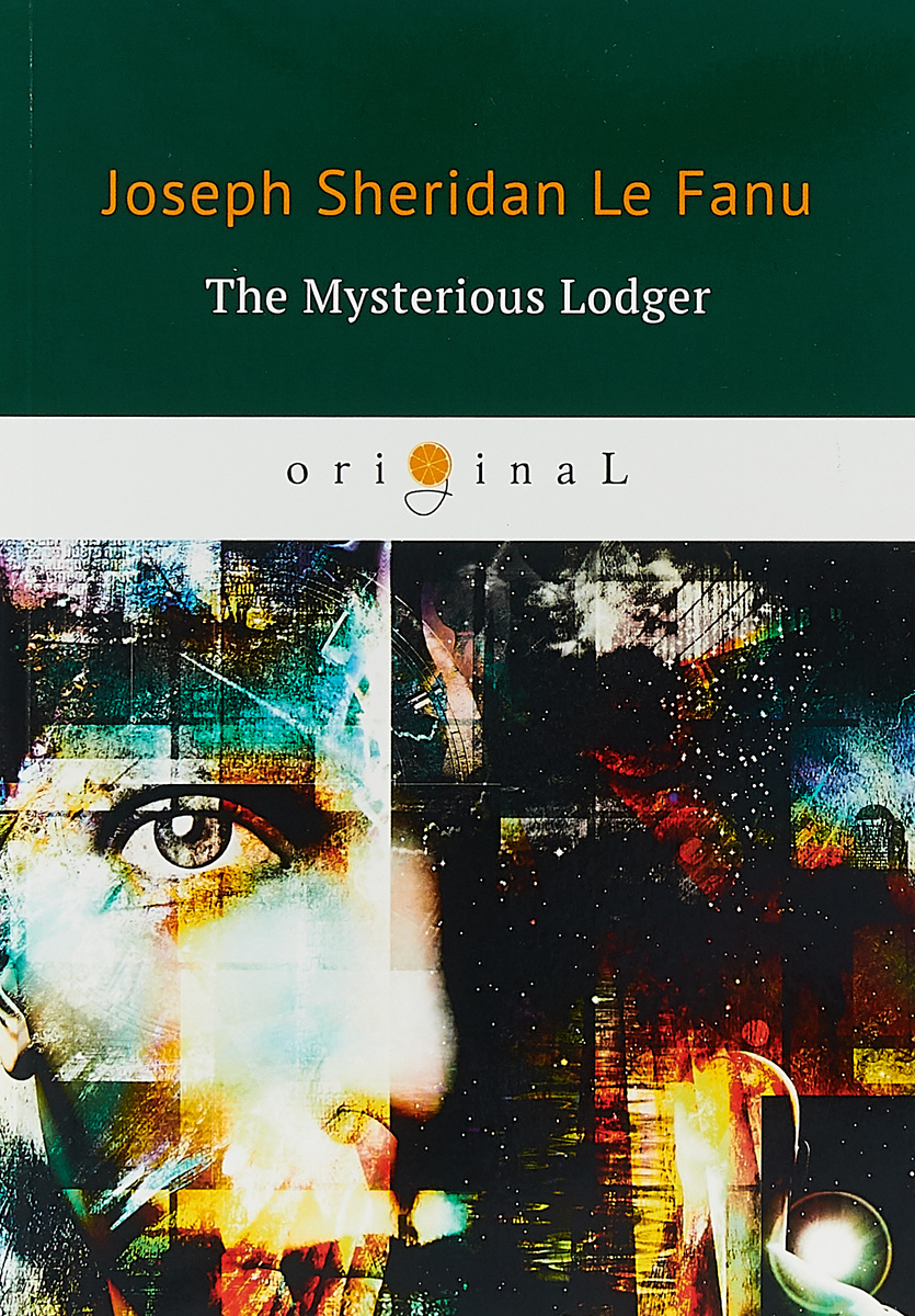 Le Fanu Joseph Sheridan The Mysterious Lodge le fanu joseph sheridan the evil guest