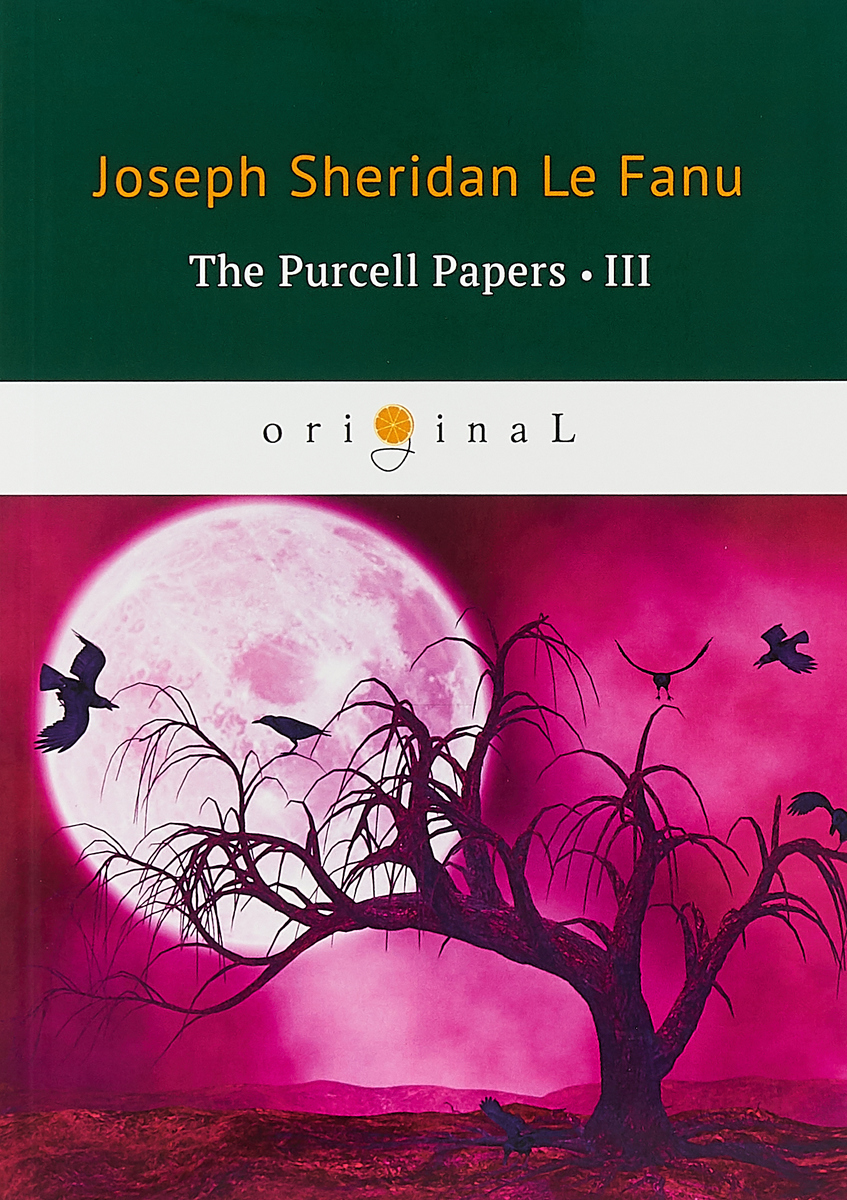 Le Fanu Joseph Sheridan The Purcell Papers 3 le fanu joseph sheridan the purcell papers 1