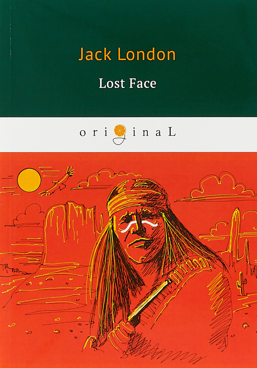Jack London Lost Face jack london to build a fire