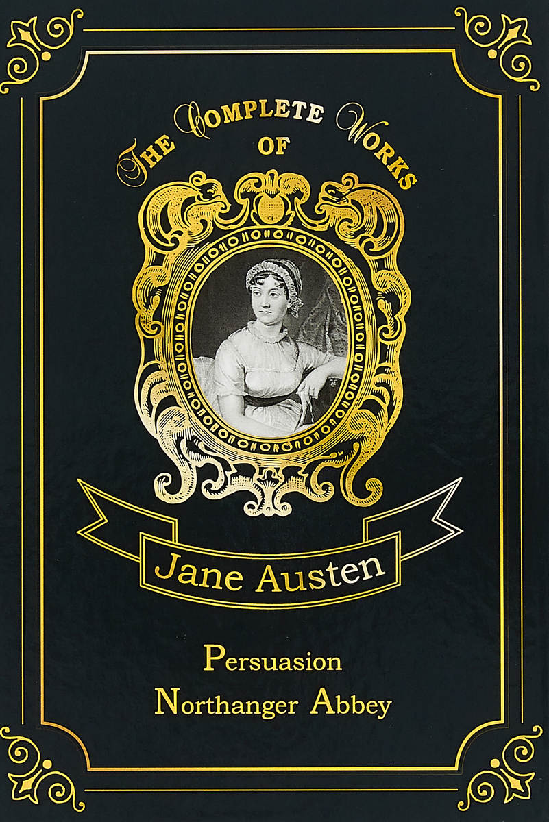Jane Austen Persuasion & Northanger Abbey jane austen persuasion a tar feather classic straight up with a twist