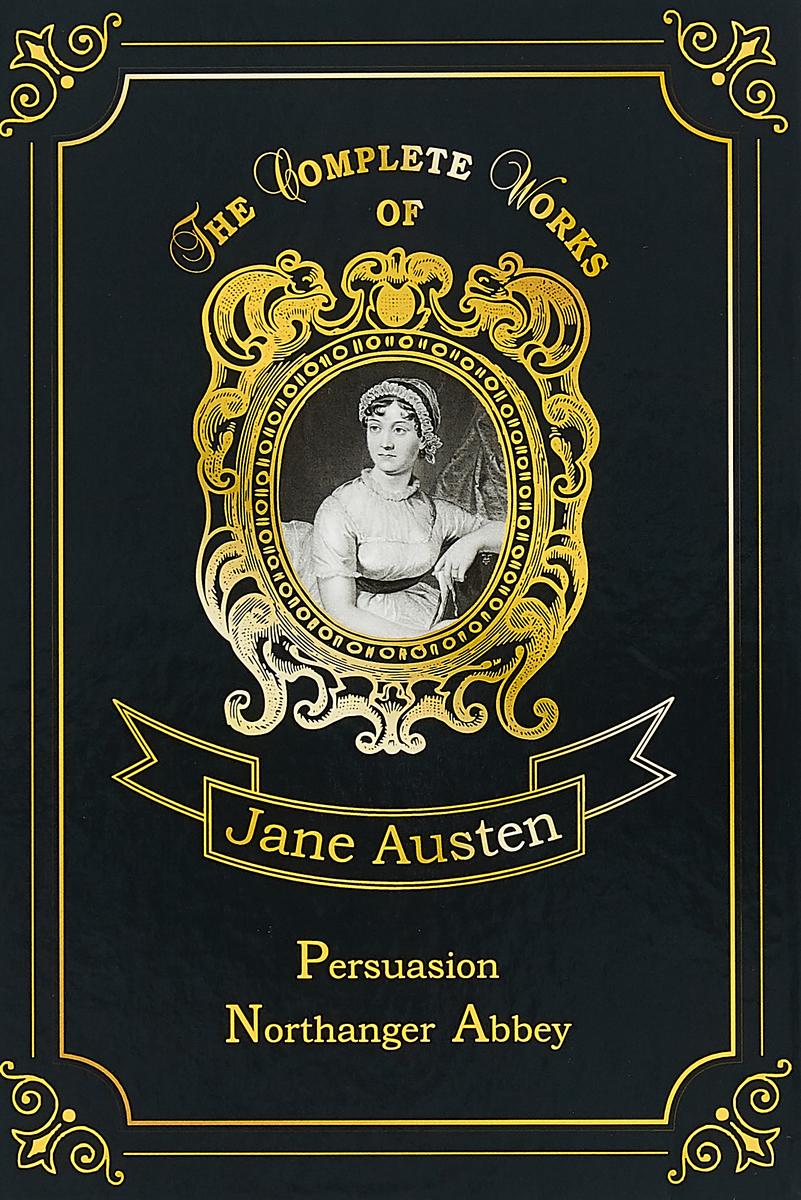 Jane Austen Persuasion & Northanger Abbey