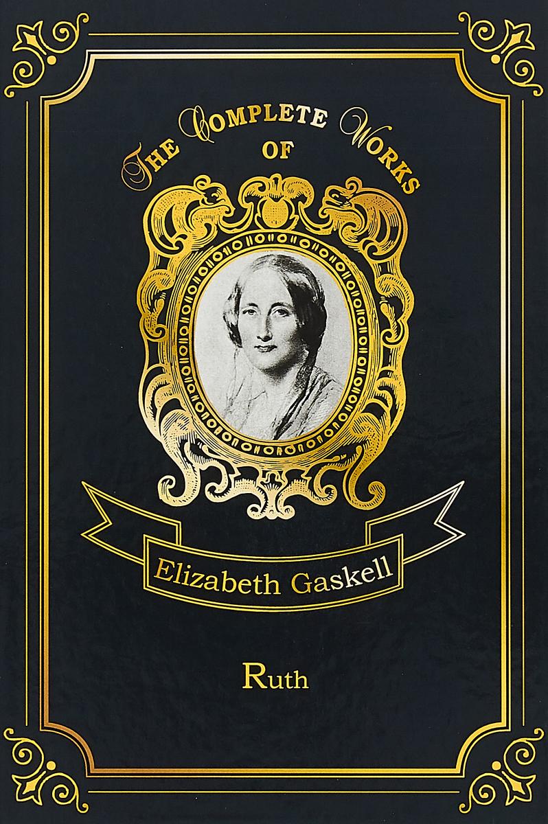 Elizabeth Gaskell Ruth elizabeth gaskell sylvia's lovers