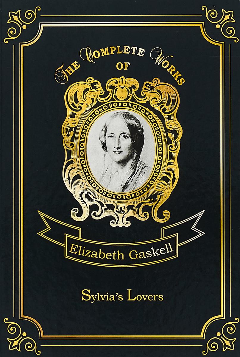 Elizabeth Gaskell Sylvia's Lovers elizabeth gaskell sylvia's lovers