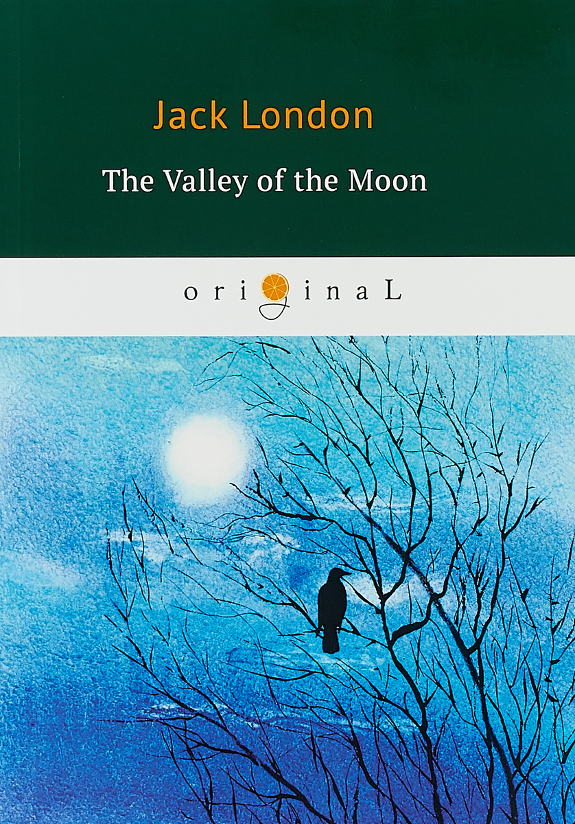 Jack London The Valley of the Moon london j the valley of the moon