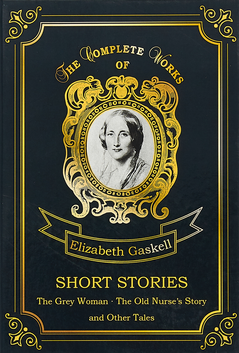 Elizabeth Gaskell Short Stories gaskell e short stories ii