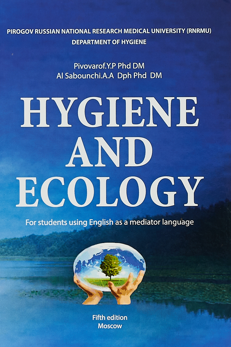 Y. P. Pivovarof, A. A. Al Sabounchi Hygiene and Ecology patel dipti abc of occupational and environmental medicine
