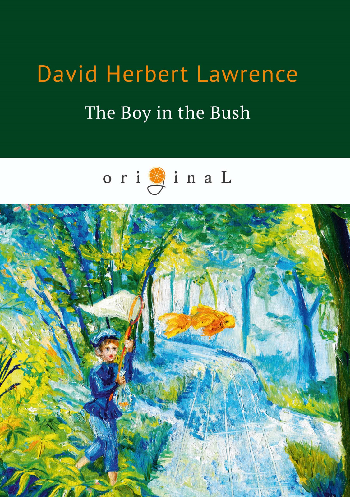 D. H. Lawrence The Boy in the Bush lawrence d h the trespasser