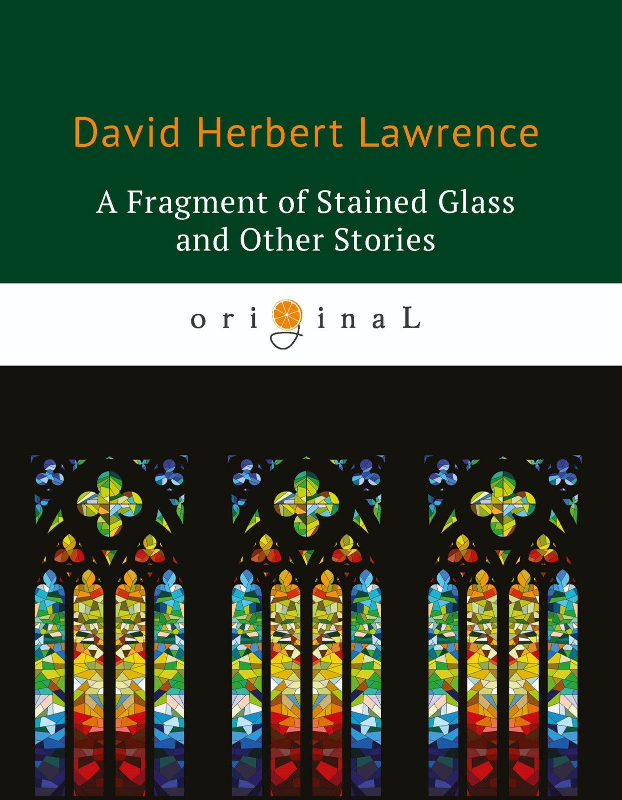 D. H. Lawrence A Fragment of Stained Glass and Other Stories go lovely rose and other stories stage 3