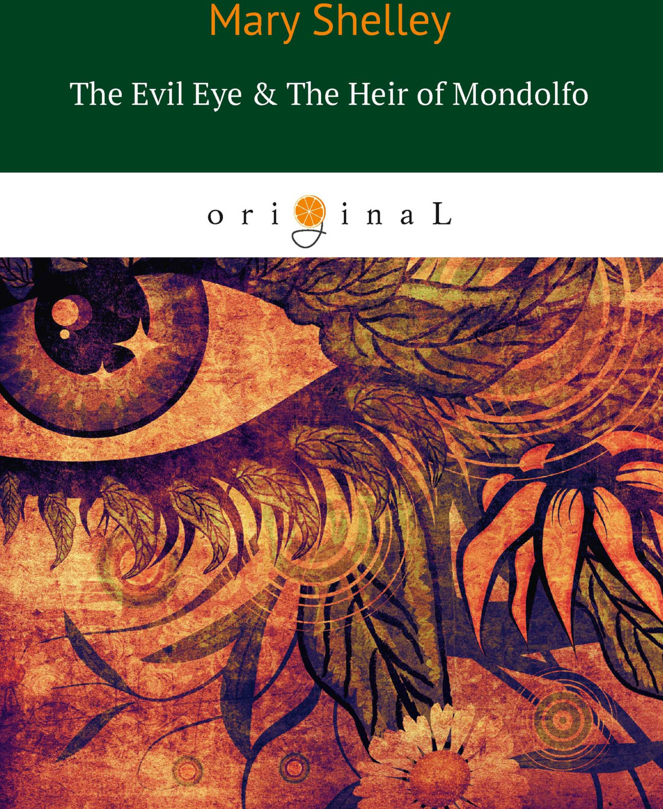 M. Shelley The Evil Eye & The Heir of Mondolfo m shelley the mortal immortal