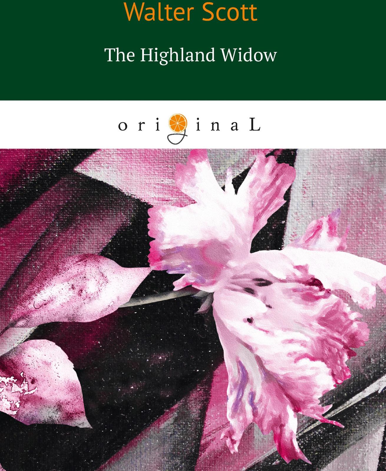 Walter Scott The Highland Widow the widow