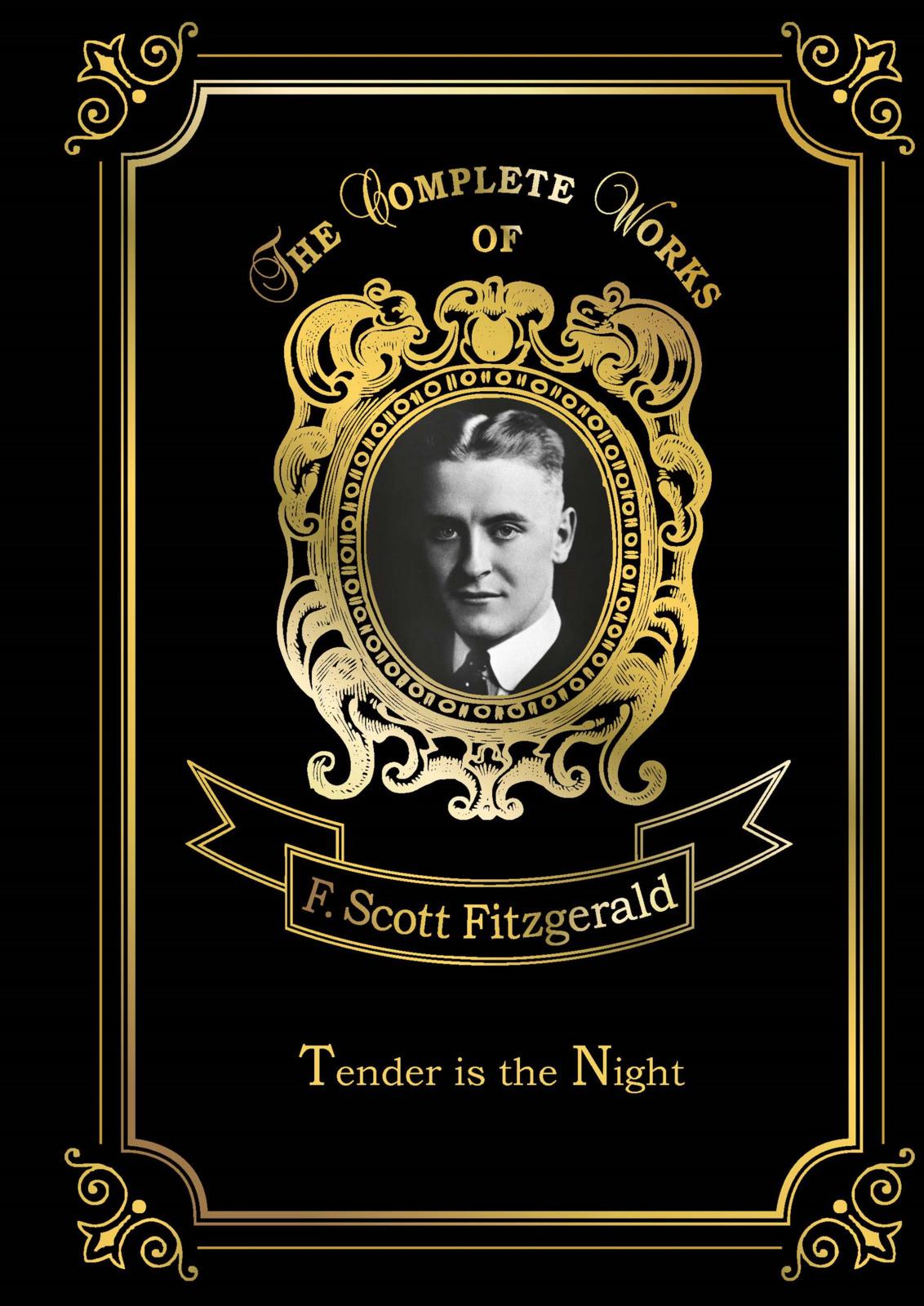 F. S. Fitzgerald Tender is the Night f scott fitzgerald tender is the night