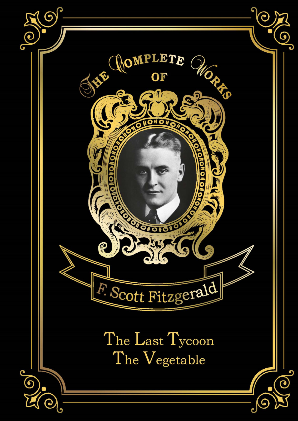 F. S. Fitzgerald The Last Tycoon & The Vegetable the moor s last sigh