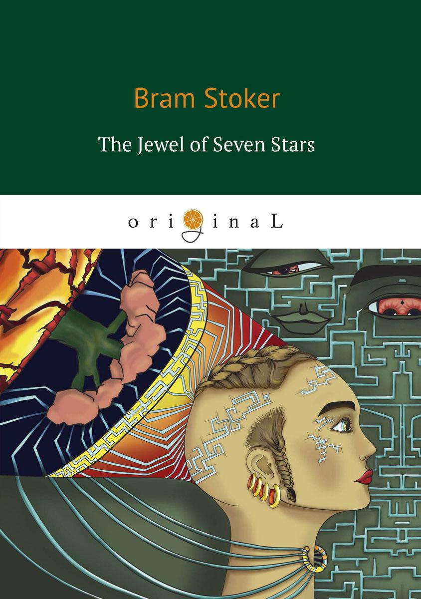 B. Stoker The Jewel of Seven Stars stoker b the jewel of seven stars