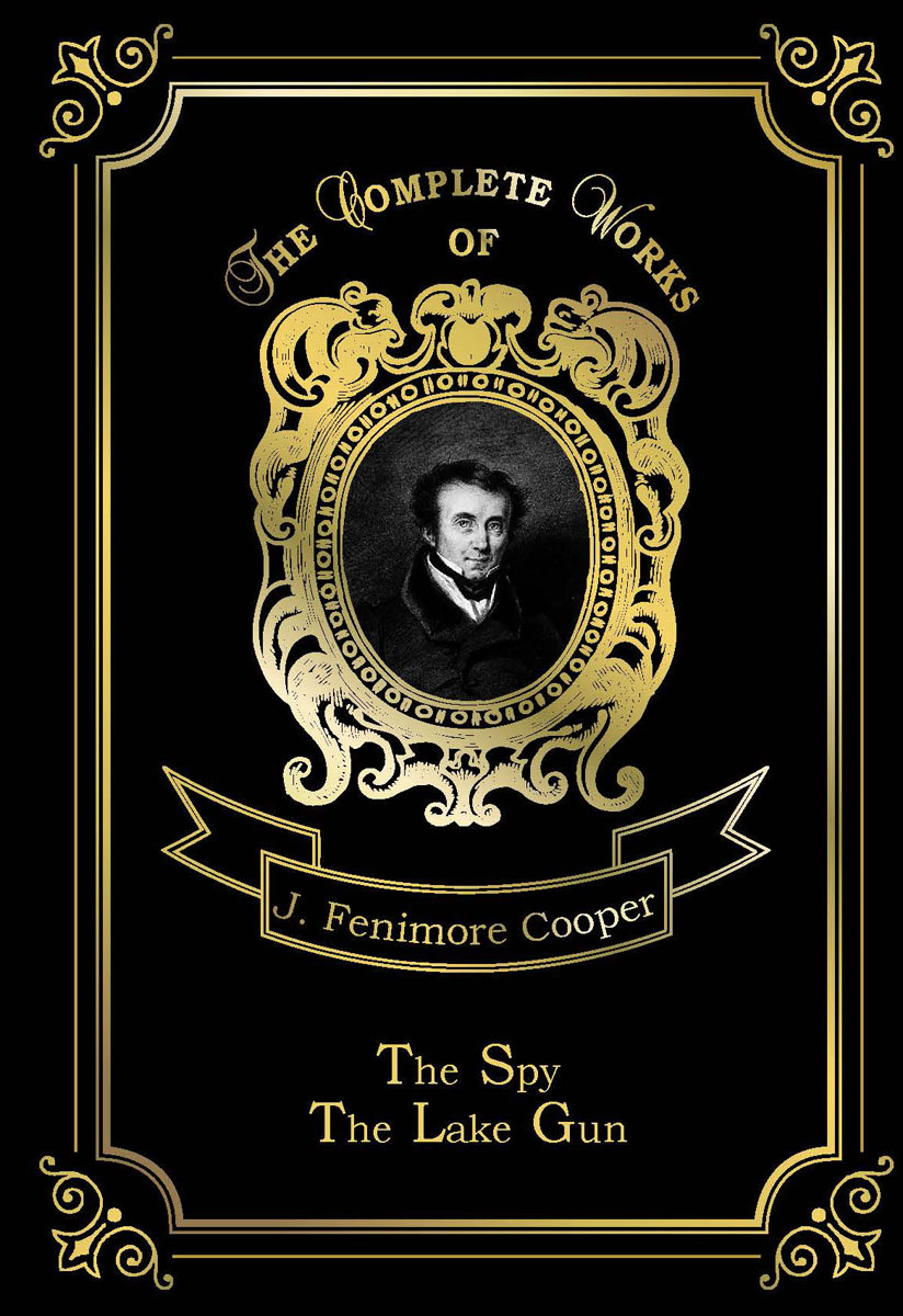 J. F. Cooper The Spy & The Lake Gun and other Stories цена