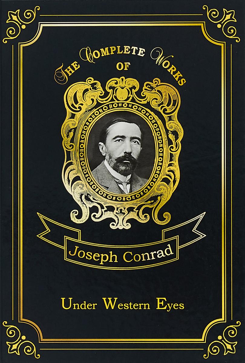 Joseph Conrad Under Western Eyes joseph conrad under western eyes by joseph conrad fiction classics