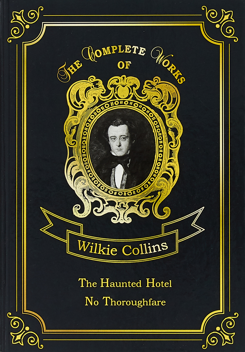 Collins Wilkie The Haunted Hotel & No Thoroughfare collins w the haunted hotel a mystery of modern venice