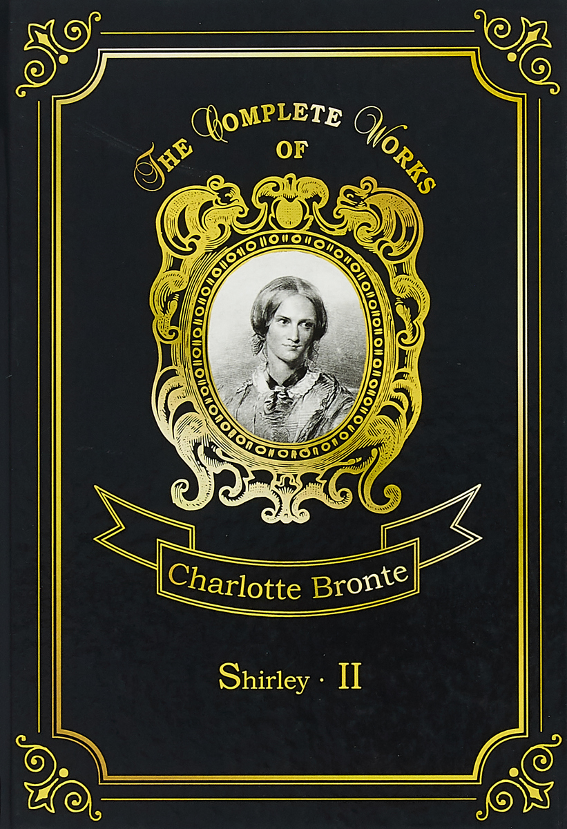 Bronte Charlotte Shirley: Part 2 the life of charlotte bronte