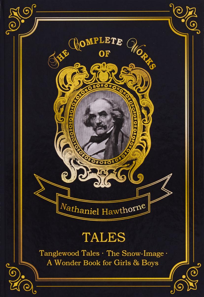 Nathaniel Hawthorne Nathaniel Hawthorne: Tales цена в Москве и Питере