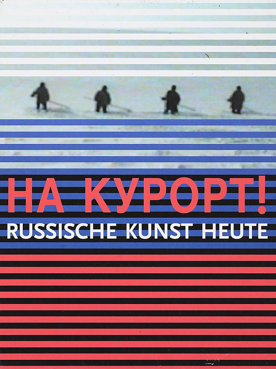 На курорт! Russische kunst heute de russische taal