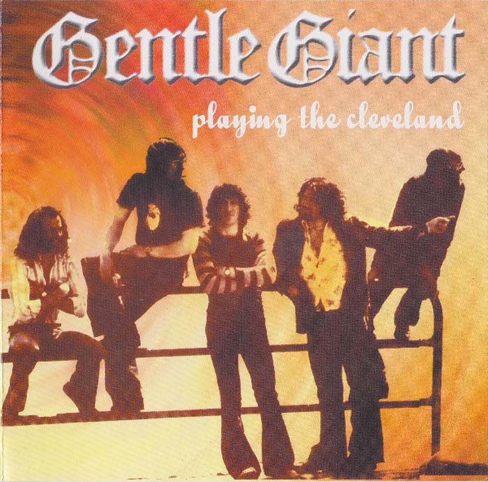Gentle Giant Giant. Playing The Cleveland